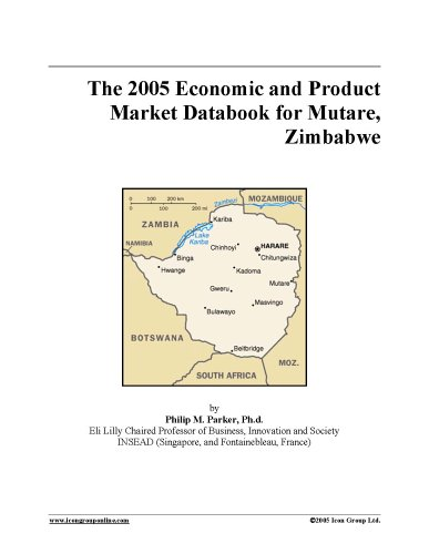 Download The 2005 Economic and Product Market Databook for Mutare, Zimbabwe ebook