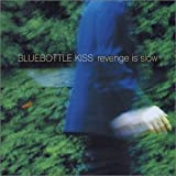 Revenge Is Slow by Bluebottle Kiss (2003-02-25)