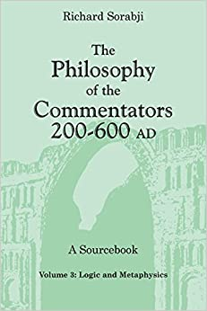 The Philosophy of the Commentators, 200–600 AD, A Sourcebook: Logic and Metaphysics
