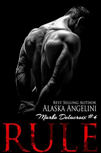 Alaska Angelini - RULE (Marko Delacroix #4)