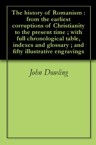 Engraving Rome (The history of Romanism : from the earliest corruptions of Christianity to the present time ; with full chronological table, indexes and glossary ; and fifty illustrative engravings)
