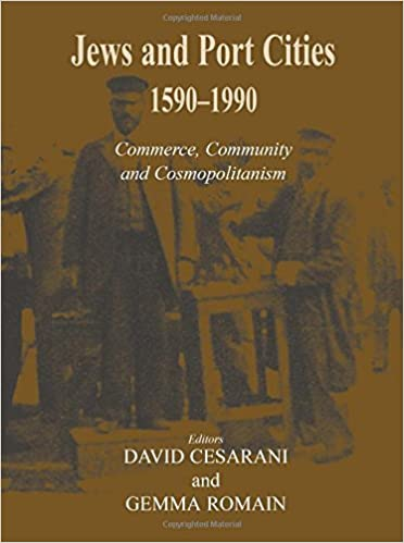 Book Jews and Port Cities: 1590-1990 -- Commerce, Community and Cosmopolitanism (2006-01-01)