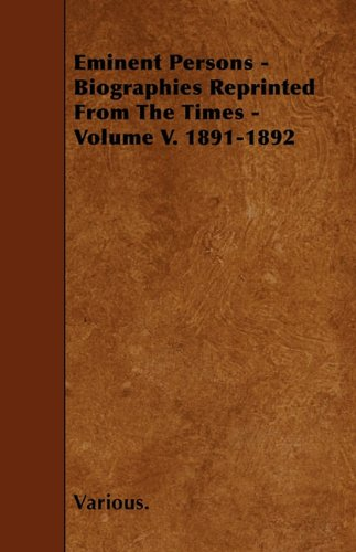 Download Eminent Persons - Biographies Reprinted from the Times - Volume V. 1891-1892 ebook