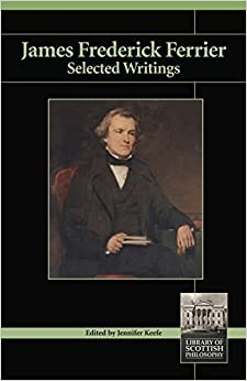 Book James Frederick Ferrier: Selected Writings (Library of Scottish Philosophy) (2011-07-05)