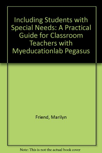 Including Students with Special Needs: A Practical Guide for Classroom Teachers with MyEducationLab Pegasus (6th Edition