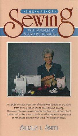 Button Welt Pockets (The Art Of Sewing Welt Pockets & Bound Buttonholes [VHS])