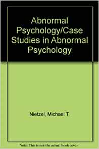 case studies in abnormal psychology book This book presents a clear and in-depth account of abnormal psychology it focuses on both clinical descriptions, using illustrative case studies at the beginning of each section, and on the.