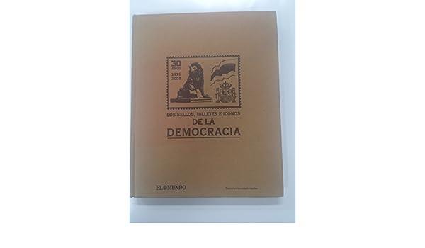 Los sellos, billetes e iconos de la Democracia. 30 años 1978-2008 ...