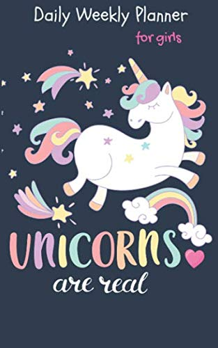 Unicorns Are Real Daily Weekly Planner For Girls: Day Planner Pocket Size Writing Journal Notebook To Do List Calendar Organizer For Child  School ... Weekly Planner Calendar Organizer For Child) (Devon Sprays)
