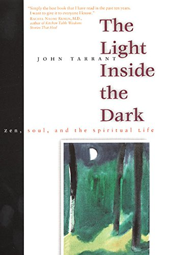 The Light Inside the Dark: Zen, Soul, and the Spiritual Life