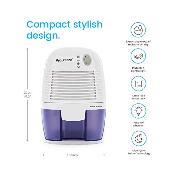 Pro Breeze Electric Mini Dehumidifier, 1200 Cubic Feet (150 sq ft), Compact and Portable for High Humidity in Home, Kitchen, Bedroom, Bathroom, Basement, Caravan, Office, RV, Garage with Auto Shut Off 3 Small & Compact: Lightweight, Compact and Portable, Capable of removing up to 9 ounces of water per day with a 16-ounce water tank capacity. Ideal for rooms up to 1200 cubic feet (150 sq ft). Only works effectively above 15°C / 59°F. Auto Shut-Off: When full the dehumidifier will automatically shut off and the LED light will turn-on indicating the water tank needs draining. Simply empty the water tank and place it back into the dehumidifier. Ultra-Quiet & Energy Efficient: Whisper quiet operation in bedrooms, bathrooms and offices, at an output of 23W per hour, which means only using 0.55kW after running for 24 hours.