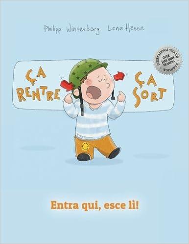 Book Ça rentre, ça sort ! Entra qui, esce lì!: Un livre d'images pour les enfants (Edition bilingue français-italien)