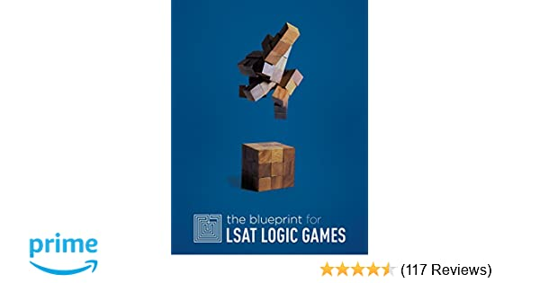The blueprint for lsat logic games blueprint lsat preparation the blueprint for lsat logic games blueprint lsat preparation trent teti jodi teti matthew riley 9780984219902 amazon books malvernweather Image collections