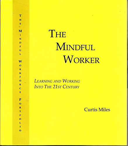 The Mindful Worker: Learning and Working into the 21st Century