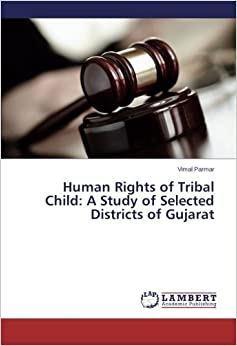Book Human Rights of Tribal Child: A Study of Selected Districts of Gujarat by Vimal Parmar (2014-09-18)