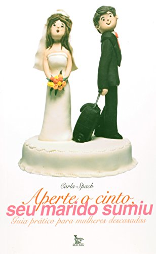 Aperte O Cinto, Seu Marido Sumiu