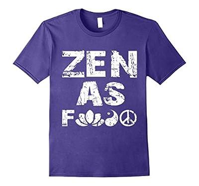 Zen As F shirt - Funny Yoga tshirt - Yogi shirts