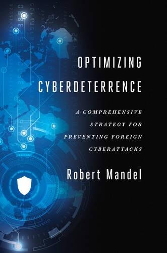 Download Optimizing Cyberdeterrence: A Comprehensive Strategy for Preventing Foreign Cyberattacks pdf epub