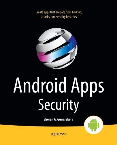 Android Apps Security by Sheran Gunasekera (2012-09-11)