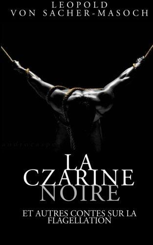 La Czarine noire et autres contes sur la flagellation (French Edition)