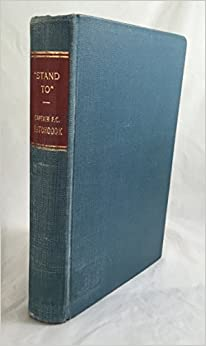 Stand To: A Diary of the Trenches 1915-18