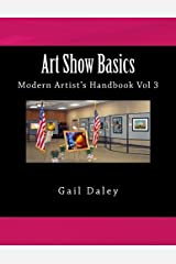 Art Show Basics: Modern Artist's Handbook Vol 3 (The Modern Artist's Handbook) (Volume 3) Paperback