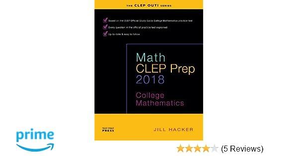 Math clep prep college mathematics jill hacker 9780692843260 math clep prep college mathematics jill hacker 9780692843260 amazon books fandeluxe Choice Image