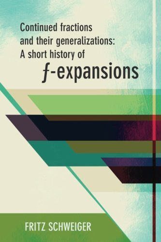 Continued Fractions and their Generalizations: A Short History of f-expansions