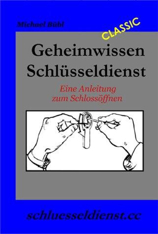 Geheimwissen Schlüsseldienst: Eine Anleitung zum Schlossöffnen