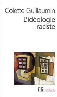 L'Idéologie raciste par Colette Guillaumin
