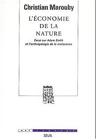 L'Économie de la nature : Essai sur Adam Smith et l'anthropologie de la croissance par Christian Marouby