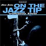 Slow Jams: On Jazz Tip, Vol. 2