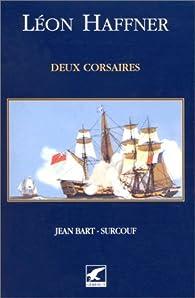 Deux corsaires : Jean Bart - Surcouf par Léon Haffner