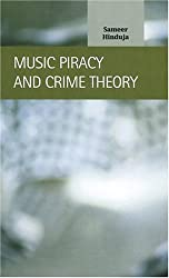 Music Piracy and Crime Theory (Criminal Justice Recent Scholarship)