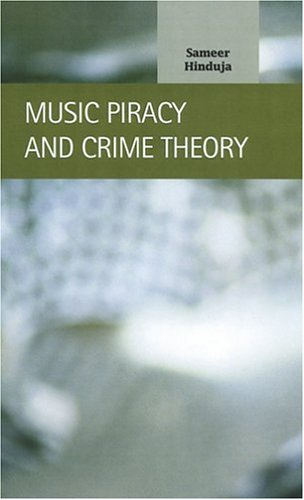 Music Piracy and Crime Theory (Criminal Justice: Recent Scholarship) (Music Piracy Laws In The United States)