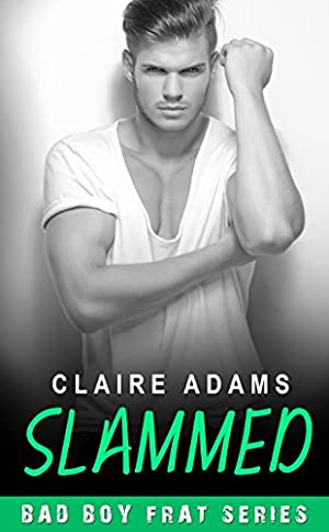 book cover of Slammed  Bad Boy Frat 3