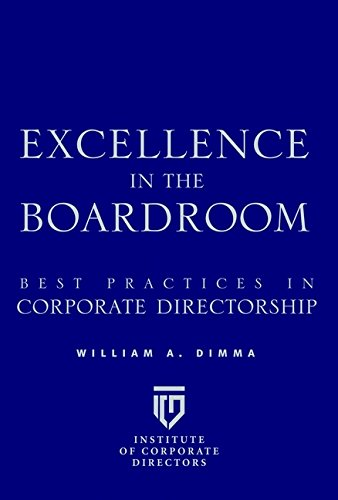Excellence in the Boardroom: Best Practices in Corporate Directorship