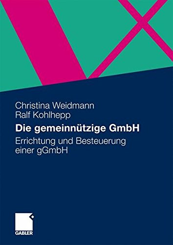 Die gemeinnützige GmbH: Errichtung und Besteuerung einer gGmbH