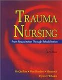 Trauma Nursing: From Resuscitation Through Rehabilitation