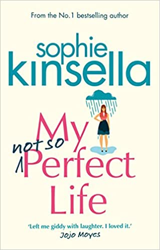 My Not So Perfect Life – Sophie Kinsella