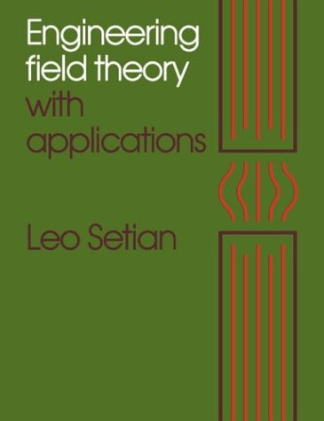 Engineering Field Theory with Applications