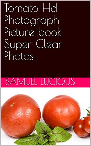 Tomato Hd Photograph Picture book Super Clear Photos (English Edition)