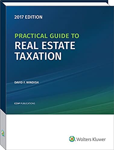 amazon com practical guide to real estate taxation 2017 cch tax rh amazon com Federal Taxation 2013 Textbook Progressive Taxation