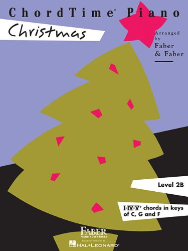 ChordTime Christmas: Level 2B (Chordtime Piano, Level 2b, I-iv-v7 Chords in Keys of C, G and F)