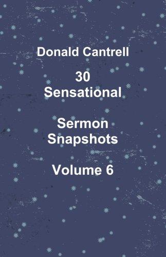 30 Sensational Sermon Snapshots Volume 6 PDF