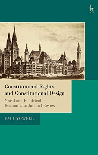 Design Moral - Constitutional Rights and Constitutional Design: Moral and Empirical Reasoning in Judicial Review