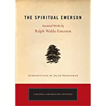The Spiritual Emerson: Essential Works by Ralph Waldo Emerson (Tarcher Cornerstone Editions)