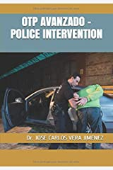 OTP AVANZADO - POLICE INTERVENTION (Spanish Edition) Paperback