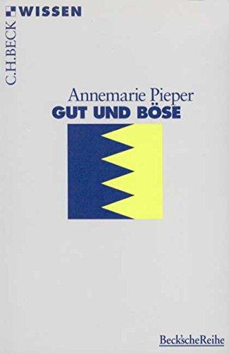 Gut und Böse (Beck'sche Reihe) Broschiert – 15. Februar 2008 Annemarie Pieper C.H.Beck 3406418775 20.