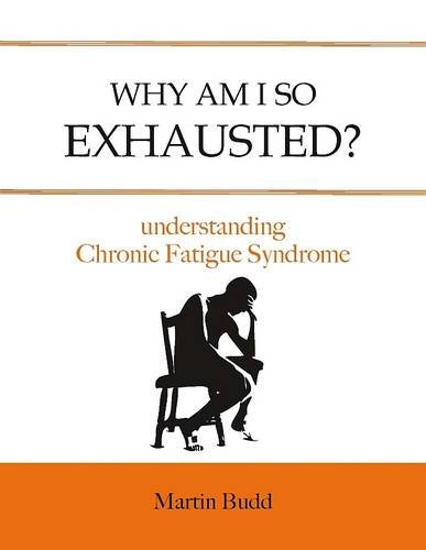 Read Online Why am I So Exhausted?: Understanding Chronic Fatigue pdf